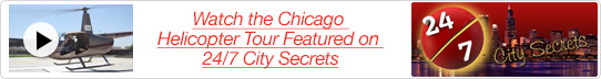 Chicago Helicopter Tours on 24/7 City Secrets