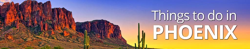 hings to do in Phoenix